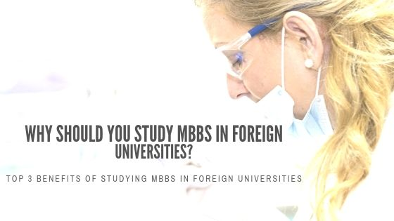 Why Should You Study MBBS in Foreign Universities_