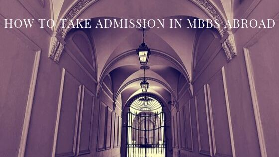 How to Take Admission in MBBS Abroad