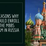 Top 4Reasons Why You Should Enroll for the MBBS Program in Russia
